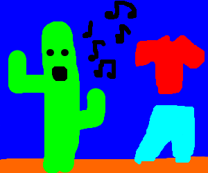 cactus singing to shirt and pants