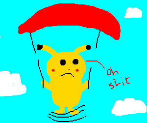 Pikachu parachutes, it breaks...oh snap...