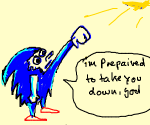 sonic is prepared to take down god
