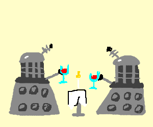 Daleks enjoying a romantic dinner