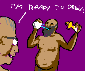 Naked old dude ready to drink the holy drink