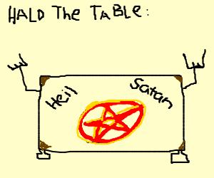Devil's worshipper table named Hald