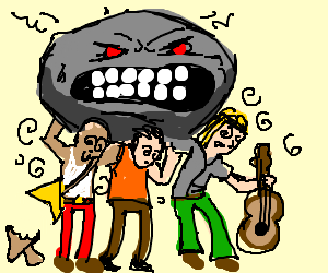 Musicians on shrooms carry an angry boulder