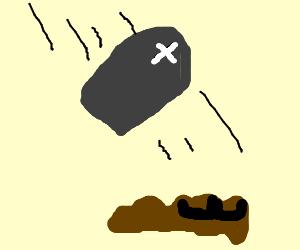 Gravestone falling on moustachioed poo.