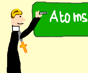 Priest Lectures you about Atoms