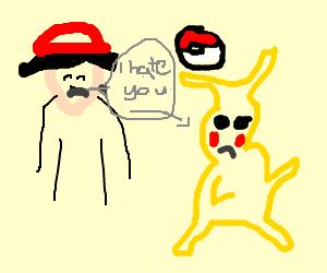 Ash HATES pikachu. Pikachu is depressed