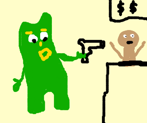 Gumby walks into business and demands $$$
