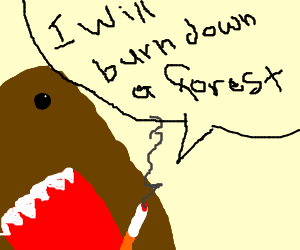 Domo-kun smokes a lot, might start forest fire