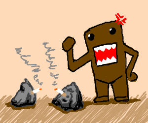 Domokun mad at smoking rocks.