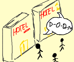 The hotels spelled doom for all who passed.
