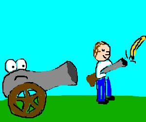 the cannon is sad because the gun throws bananas