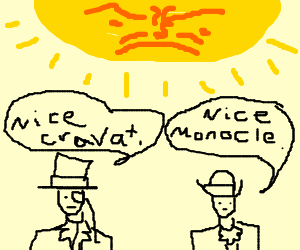 The sun is angry at two finely dressed sirs.