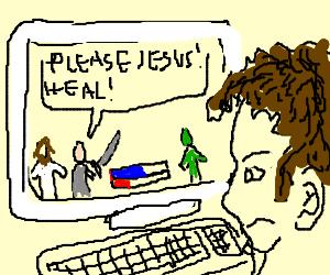 Annoying gamer begs Jesus for heals, plz.