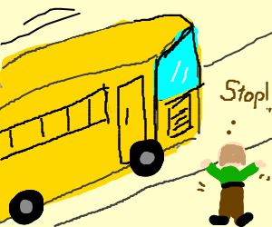 Stop the bus!