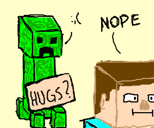 Minecraft creeper gives free hugs guy don't care