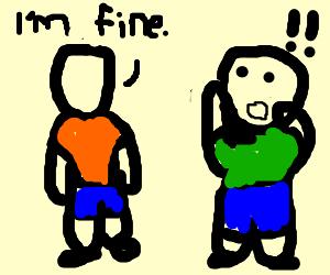 Faceless man claims he's fine, stickman shocked
