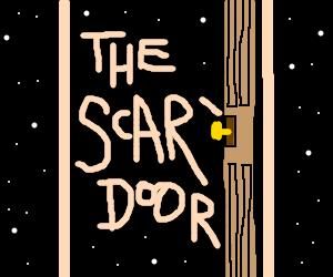 Prepare to enter... The Scary Door.