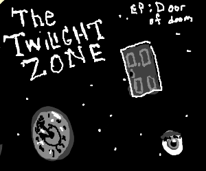 twilight zone presents: The scary door...dun da!