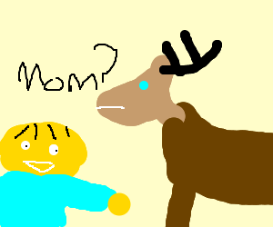 Ralph believes alcoholic elk to be his mom