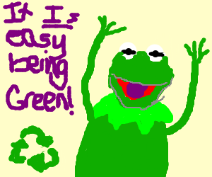 Kermit sees benefit of recycling.