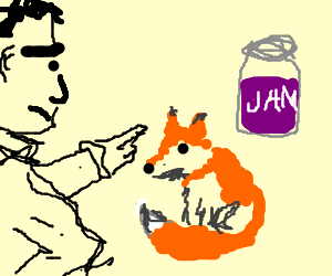 Man angry at fox who defiled his jam.