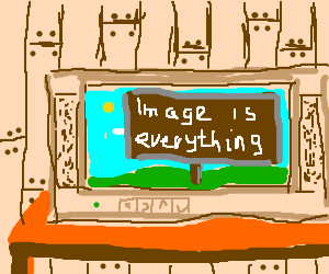 Slogan for tv ad, 'Image is everything'