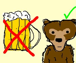 Not beer, a bear!