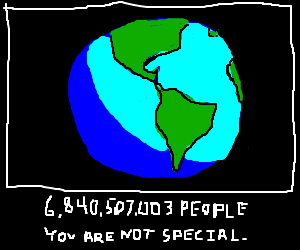 Demotivational poster:You're not special