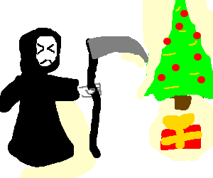 The Grim reaper doesn't like Christmas