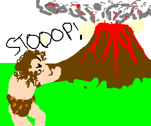 Captain Caveman is powerless to stop a volcano