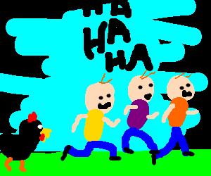 3 LOLing kids running from a weird black chicken