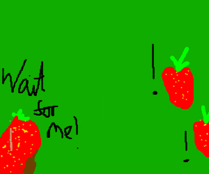 ugly ass strawberry gets left behind