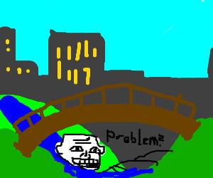 Internet Troll under the bridge