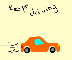 You're gonna die if you keep driving