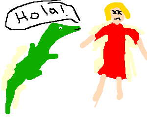 A spanish-speaking lizard greets a dead girl.