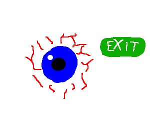 The floating eyeball is looking for the exit!