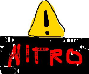 Caution, nitro