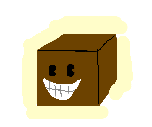 Brown cube smiling =)
