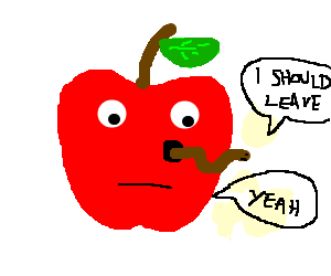 The apple agrees with the worm