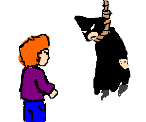 Ginger is mad at executioner he left him hanging