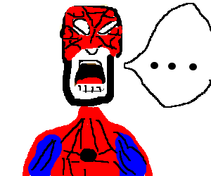 Spiderman is at a loss for words.