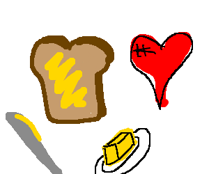i love buttered toast