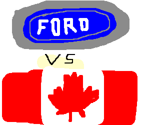 Ford VS Canadians