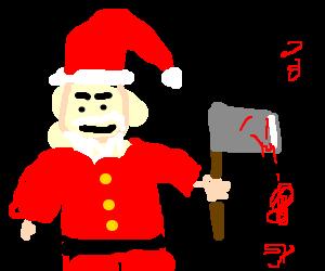 Santa; the Axe Murderer