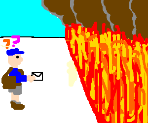 mailman confused by wall of fire