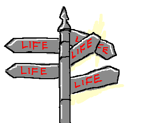 "crossroads sign, all directions say ""life"""