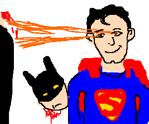Batman decapitated by Superman, Supermans happy