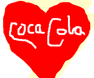 I love coca cola, I don't, but this drawing does