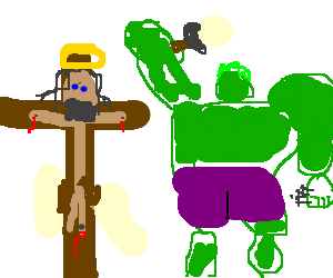 The Hulk was the one who crucified Jesus!