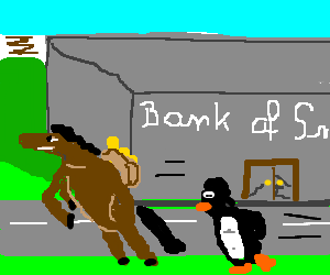a horse and a penguin steals a bank